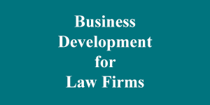 Business Development for Law Firms